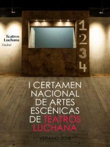 1er Certamen Nacional de Artes Escenicas de Teatros Luchana | Verano 2018 | 07/07-22/08/2018 | Chamberí - Madrid | Cartel