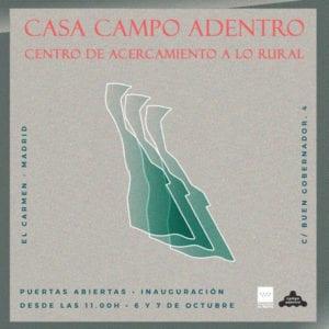 Centro de Acercamiento a lo Rural (CAR) | Casa Campo Adentro | Inaguración 06-07/10/2018 | Ciudad Lineal | Madrid | Cartel