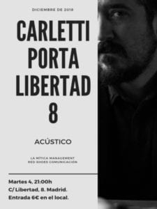 Carletti Porta en Libertad 8 | Acústico | 04/12/2018 | Barrio de Chueca | Madrid | Cartel