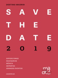 100 razones para visitar Madrid en 2019 | 'Save the date 2019' | Destino Madrid | Ayuntamiento de Madrid | Portada