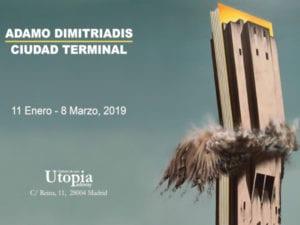Ciudad Terminal de Adamo Dimitriadis | 11/01-08/03/2019 | Galería Utopía Parkway | Madrid | Cartel